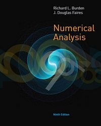Burden and Faires, 2010, Numerical Analysis, Cengage Learning; 9 edition